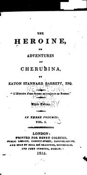 The heroine, or, Adventures of Cherubina by Eaton Stannard Barrett