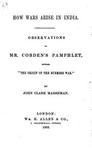 "Cover of: How Wars Arise in India: Observations on Mr. Cobden's Pamphlet, Entitled, ""The Origin of the .."