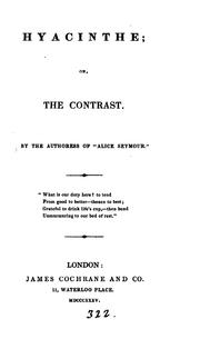 Cover of: Hyacinthe; or, The contrast, by the authoress of 'Alice Seymour'