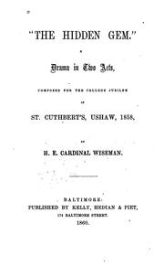 "Cover of: ""The Hidden Gem"": A Drama in Two Acts, Composed for the College Jubilee of St. Cuthbert's, Ushaw .."