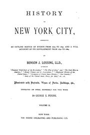 Cover of: History of New York City: Embracing an Outline Sketch of Events from 1609 to 1830, and a Full ..