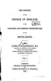 Cover of: The History of the Church of England in the Colonies and Foreign ... | James Stuart Murray Anderson