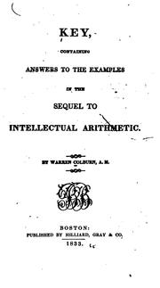 Cover of: Key: containing answers to the examples in the Sequel to intellectual arithmetic | Warren Colburn