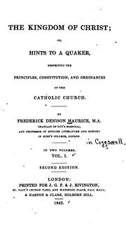 Cover of: The Kingdom of Christ: Or, Hints to a Quaker, Respecting the Principles, Constitution, and ..