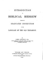 Cover of: Introduction to Biblical Hebrew: Presenting Graduated Instruction in the ... | James Kennedy