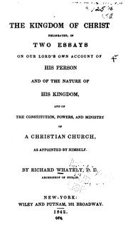 Cover of: The Kingdom of Christ Delineated, in Two Essays on Our Lord's Own Account of His Person and of ..
