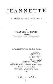 Cover of: Jeannette: A Story of the Huguenots | Frances Mary Peard