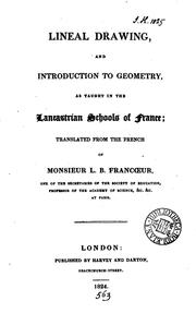Cover of: Lineal Drawing: And Introduction to Geometry, as Taught in the Lancastrian ... | Louis Benjamin Francoeur