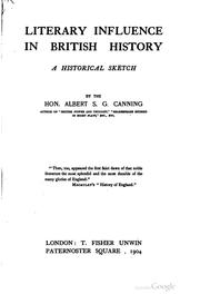 Cover of: Literary influence in British history, an historical sketch: A Historical Sketch | Albert Stratford George Canning