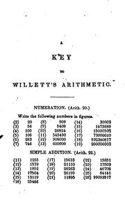 Cover of: Key to Willetts' Mental and Practical Arithmetic: Solely Designed for the Use of Teachers | Jacob Willetts
