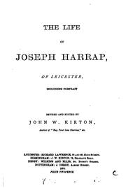 Cover of: The Life of Joseph Harrap of Leicester, Including Portrait | John William Kirton