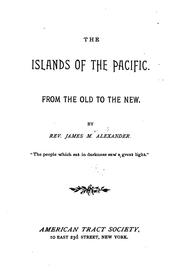 Cover of: The Islands of the Pacific: From the Old to the New | James McKinney Alexander