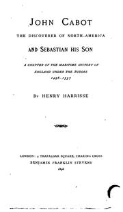 Cover of: John Cabot, the Discoverer of North America, and Sebastian, His Son: A Chapter of the Maritime ..