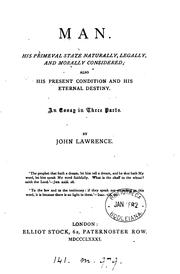 Cover of: Man: his primeval state ... and his eternal destiny | John Lawrence