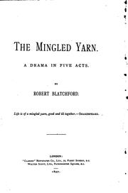 Cover of: The Mingled Yarn: A Drama in Five Acts