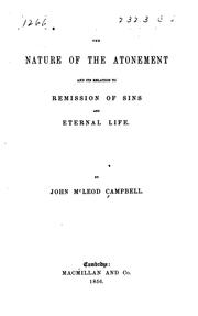 Cover of: The Nature of the Atonement and Its Relation to Remission of Sins and ..