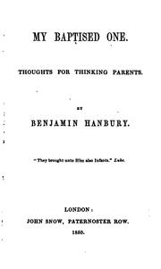 Cover of: My baptised one, thoughts for thinking parents | Benjamin Hanbury