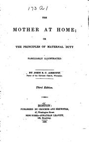 Cover of: The Mother at Home, Or, The Principles of Maternal Duty Familiarly Illustrated