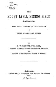 Cover of: The Mount Lyell Mining Field, Tasmania: With Some Account of the Geology of ..