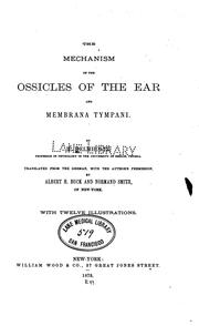Cover of: The Mechanism of the ossicles of the ear and membrana tympani