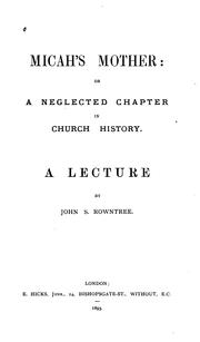 Cover of: Micah's Mother: Or,A Neglected Chapter in Church History