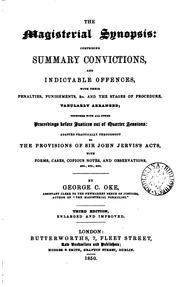 The Magisterial Synopsis: Comprising Summary Convictions, and Indictable Offences, with Their ...