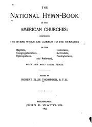 Cover of: The National Hymn-book of the American Churches: Comprising the Hymns which are Common to the ..
