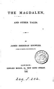 Cover of: The magdalen, and other tales | James Sheridan Knowles