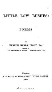 Cover of: Little Low Bushes: Poems | Kenelm Henry Digby