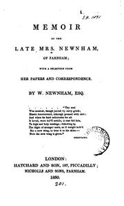 Cover of: Memoir of the late mrs. Newnham, of Farnham; with a selection from her papers and correspondence | William Newnham