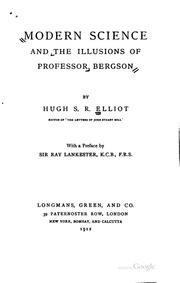 Cover of: Modern Science and the Illusions of Professor Bergson | Hugh Samuel Roger Elliot