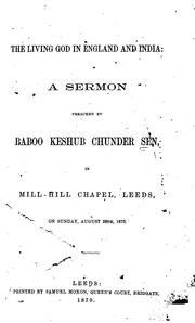 Cover of: The Living God in England and India: A Sermon Preached by Baboo Keshub Chunder Sen, in Mill-Hill ..