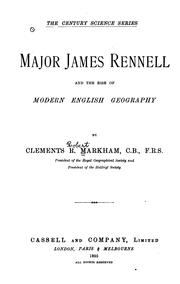 Cover of: Major James Rennel and the Rise of Modern English Geography | Clements Robert Markham