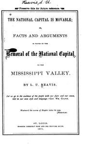 Cover of: The National Capital is Movable; Or, Facts and Arguments in Favor of the Removal of the National ..