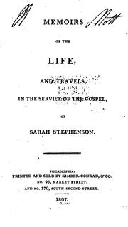 Cover of: Memoirs of the Life and Travels in the Service of the Gospel of Sarah Stephenson | Joseph Gurney Bevan