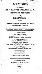 Cover of: Memoirs of the Late Rev. Samuel Pearce, A.M., Minister of the Gospel in ..