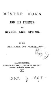 Cover of: Mister Horn and his friends; or Givers and giving | Mark Guy Pearse