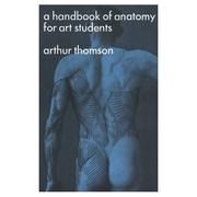 Cover of: A handbook of anatomy for art students. | Thomson, Arthur