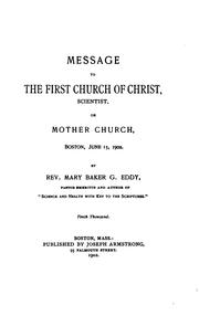 Cover of: Message to the First Church of Christ, Scientist: Or Mother Church, Boston, June 15, 1902