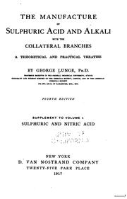 Cover of: The Manufacture of Sulphuric Acid and Alkali, with Collateral Branches