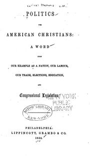 Cover of: Politics for American Christians: A Word Upon Our Example as a Nation