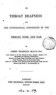 Cover of: On throat deafness and the pathological connexions of the throat, nose, and ear
