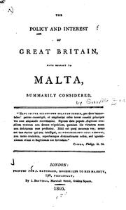 Cover of: The Policy and Interest of Great Britain, with Respect to Malta, Summarily ... | Granville Penn