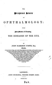 Cover of: The present state of ophthalmology | John Harrison Curtis