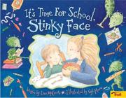 Cover of: It's time for school, Stinky Face | Lisa McCourt