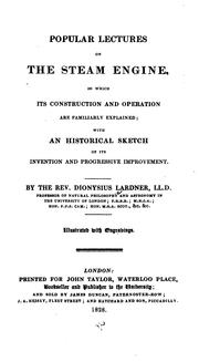 Cover of: Popular Lectures on the Steam Engine: In which Its Construction and Operation are Familiarly ..