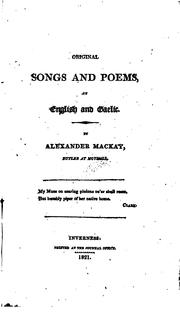 Cover of: Original Songs and Poems in English and Gaelic | Alexander Mackay