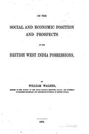 Cover of: On the Social and Economic Position and Prospects of the British West India ..