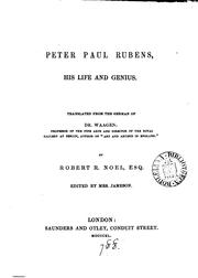 Cover of: Peter Paul Rubens, his life and genius. Tr. by R.R. Noel. Ed. by mrs. Jameson