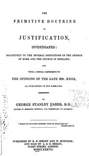 Cover of: The Primitive Doctrine of Justification Investigated: Relatively to the Several Definitions of ... | George Stanley Faber
